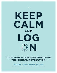 Keep Calm and Log On; Volume 1 A
