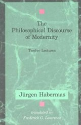 The Philosophical Discourse of Modernity; Volume 1 A