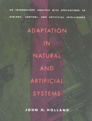 Adaptation in Natural and Artificial Systems; Volume 1 A