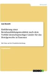 Einführung einer Berufsausbildungsmodalität nach dem Vorbild deutschsprachiger Länder für das Hotelgewerbe in Tunesien