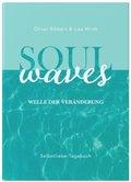 SOUL WAVES - das Selbstliebe-Tagebuch | Selbstliebe lernen, Blockierungen auflösen | Übungsbuch für 12 Wochen | Ritual f