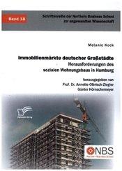 Immobilienmärkte deutscher Großstädte. Herausforderungen des sozialen Wohnungsbaus in Hamburg