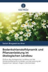 Bodenkohlenstoffdynamik und Pflanzenleistung im ökologischen Landbau