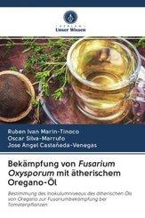 Bekämpfung von Fusarium Oxysporum mit ätherischem Oregano-Öl