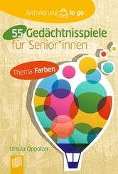 Aktivierung to go: 55 Gedächtnisspiele für SeniorInnen - Thema Farben