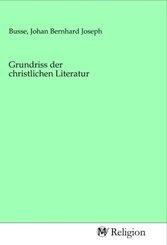 Grundriss der christlichen Literatur