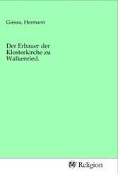 Der Erbauer der Klosterkirche zu Walkenried.