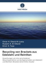 Recycling von Brackets aus Edelstahl und Reintitan