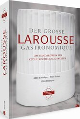 Der große Larousse Gastronomique. Das internationale Standardwerk für Küche, Kochkunst, Esskultur.; Volume 1