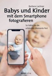 Babys und Kinder mit dem Smartphone fotografieren