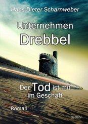 Unternehmen Drebbel - Der Tod ist mit im Geschäft - Roman