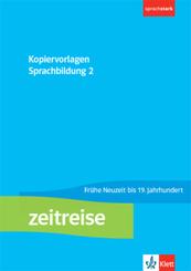 Zeitreise 2 - Kopiervorlagenband Sprachbildung. Frühe Neuzeit bis 19. Jahrhundert Klasse 7/8