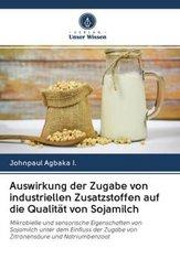 Auswirkung der Zugabe von industriellen Zusatzstoffen auf die Qualität von Sojamilch