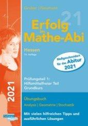 Erfolg im Mathe-Abi 2021 Hessen Grundkurs Prüfungsteil 1: Hilfsmittelfreier Teil
