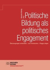 Politische Bildung als politisches Engagement