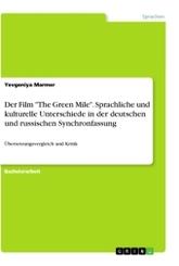 """Der Film """"The Green Mile"""". Sprachliche und kulturelle Unterschiede in der deutschen und russischen Synchronfassung"""