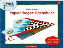 Mein erstes Papierflieger-Bastelbuch