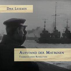 Aufstand der Matrosen. Tagebuch einer Revolution, Audio-CD,
