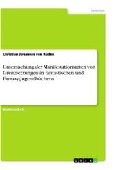 Untersuchung der Manifestationsarten von Grenzsetzungen in fantastischen und Fantasy-Jugendbüchern