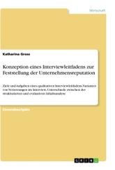 Konzeption eines Interviewleitfadens zur Feststellung der Unternehmensreputation