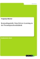 Korpuslinguistik. Data-Driven Learning in der Fremdsprachendidaktik