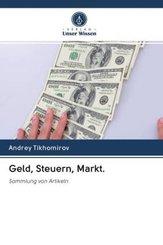 Geld, Steuern, Markt.
