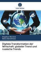 Digitale Transformation der Wirtschaft: globaler Trend und russische Trends