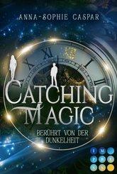 Catching Magic: Berührt von der Dunkelheit