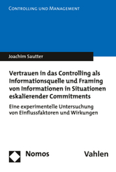 Vertrauen in das Controlling als Informationsquelle und Framing von Informationen in Situationen eskalierender Commitmen