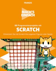 Mach's einfach: 88 Programmierprojekte mit Scratch