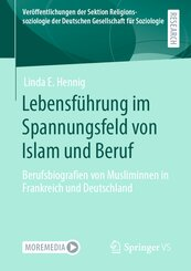 Lebensführung im Spannungsfeld von Islam und Beruf