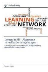 Lernen in 3D - Akzeptanz virtueller Lernumgebungen