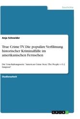 True Crime TV. Die populäre Verfilmung historischer Kriminalfälle im amerikanischen Fernsehen