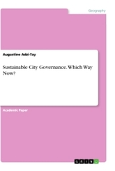 Sustainable City Governance. Which Way Now?