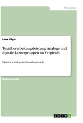 Textüberarbeitungsleistung. Analoge und digitale Lernergruppen im Vergleich