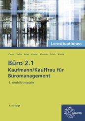 Büro 2.1 - Kaufmann/Kauffrau für Büromanagement: Büro 2.1 - Lernsituationen - 1. Ausbildungsjahr