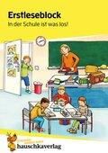 Erstleseblock - In der Schule ist was los!