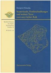 Staatsrituale, Festbeschreibungen und weitere Texte zum assyrischen Kult; 1/2011