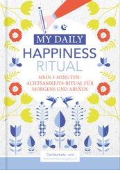 Happiness Tagebuch   Dein tägliches Ritual für mehr Glück und Dankbarkeit   3 Minuten für Achtsamkeit mit Ritualen für m