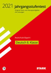 STARK Jahrgangsstufentest Realschule 2021 - Deutsch 8. Klasse - Bayern