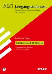 STARK Jahrgangsstufentest Realschule - Mathematik 8. Klasse - Bayern
