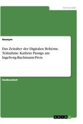 Das Zeitalter der Digitalen Bohème. Teilnahme Kathrin Passigs am Ingeborg-Bachmann-Preis