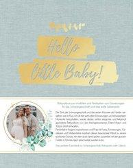 Hello little Baby! Babyalbum zum Ausfüllen und Festhalten von Erinnerungen für die Schwangerschaft und das erste Lebensjahr
