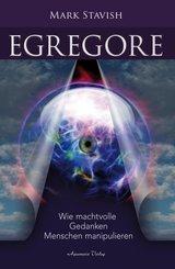 Egregore - Wie machtvolle Gedanken Menschen manipulieren