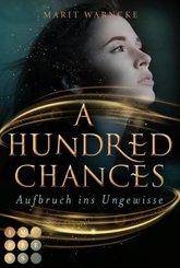 A Hundred Chances. Aufbruch ins Ungewisse
