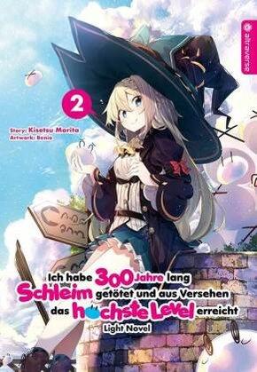 Ich habe 300 Jahre lang Schleim getötet und aus Versehen das höchste Level erreicht Light Novel - Bd.2