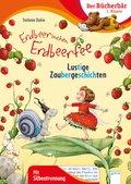 Erdbeerinchen Erdbeerfee. Lustige Zaubergeschichten