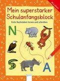 Mein superstarker Schulanfangsblock - Erste Buchstaben lernen und schreiben