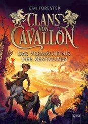 Clans von Cavallon. Das Vermächtnis der Zentauren