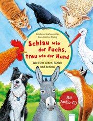 Schlau wie der Fuchs, treu wie der Hund, m. Audio-CD
